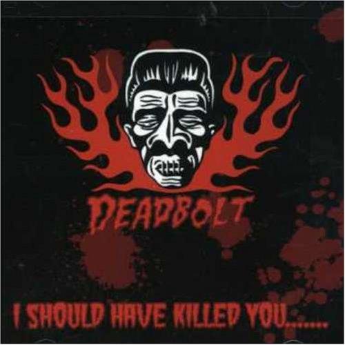 es75771542-Deadbolt-I-Should-Have-Killed-You-CD